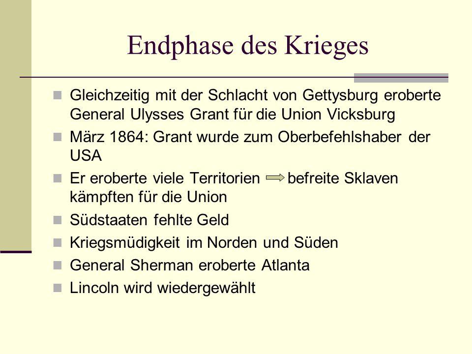 Endphase des Krieges Gleichzeitig mit der Schlacht von Gettysburg eroberte General Ulysses Grant für die Union Vicksburg.