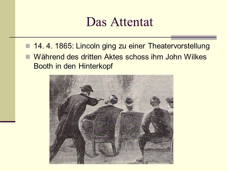 Das Attentat 14. 4. 1865: Lincoln ging zu einer Theatervorstellung