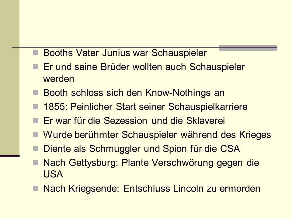 Booths Vater Junius war Schauspieler
