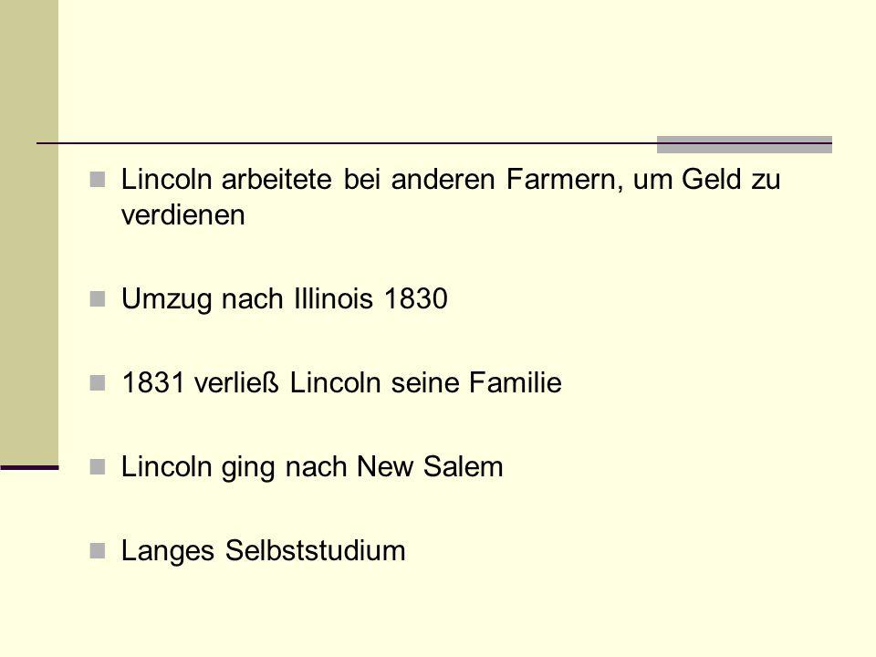 Lincoln arbeitete bei anderen Farmern, um Geld zu verdienen
