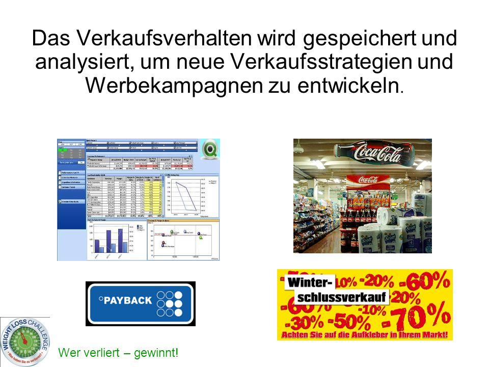 Das Verkaufsverhalten wird gespeichert und analysiert, um neue Verkaufsstrategien und Werbekampagnen zu entwickeln.