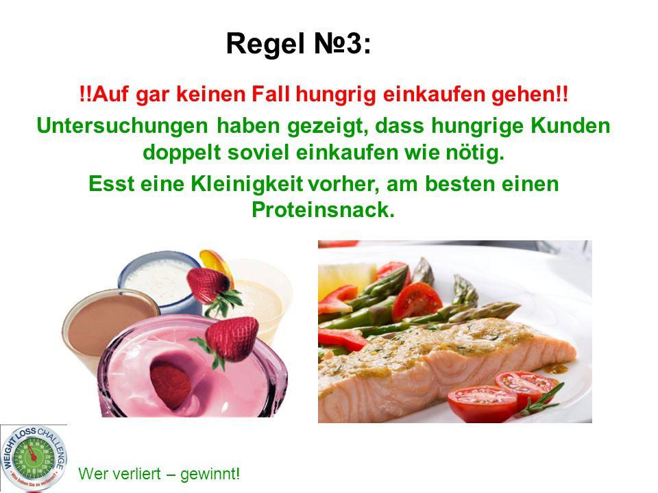 Regel №3: !!Auf gar keinen Fall hungrig einkaufen gehen!!