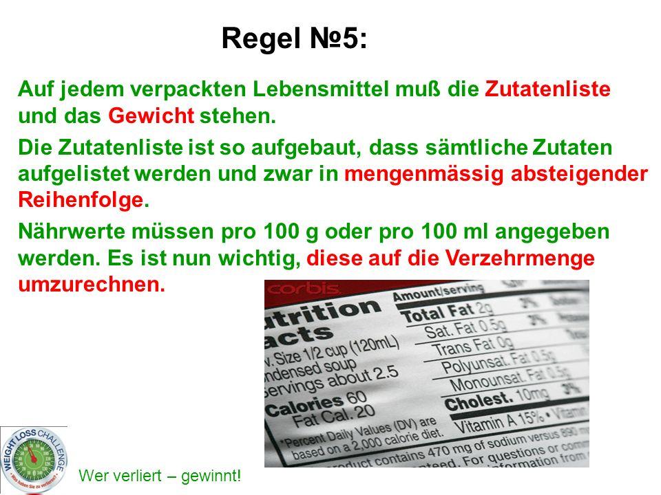 Regel №5: Auf jedem verpackten Lebensmittel muß die Zutatenliste und das Gewicht stehen.