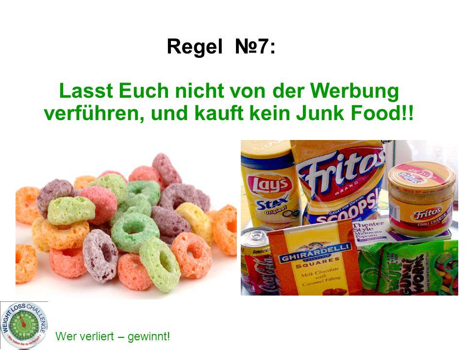 Lasst Euch nicht von der Werbung verführen, und kauft kein Junk Food!!