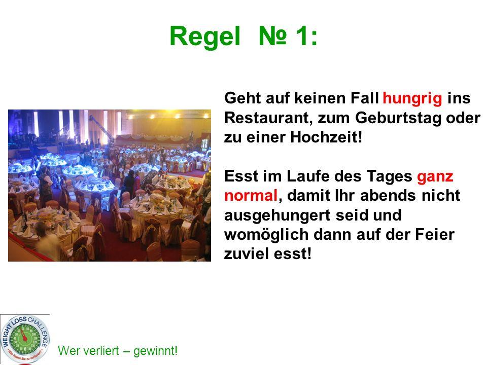 Regel № 1: Geht auf keinen Fall hungrig ins Restaurant, zum Geburtstag oder zu einer Hochzeit!