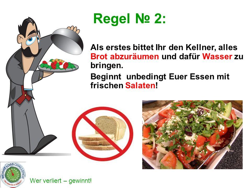 Regel № 2: Als erstes bittet Ihr den Kellner, alles Brot abzuräumen und dafür Wasser zu bringen.