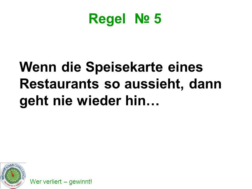 Regel № 5 Wenn die Speisekarte eines Restaurants so aussieht, dann geht nie wieder hin…