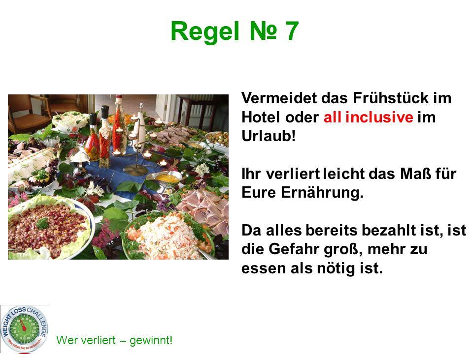 Regel № 7 Vermeidet das Frühstück im Hotel oder all inclusive im Urlaub! Ihr verliert leicht das Maß für Eure Ernährung.