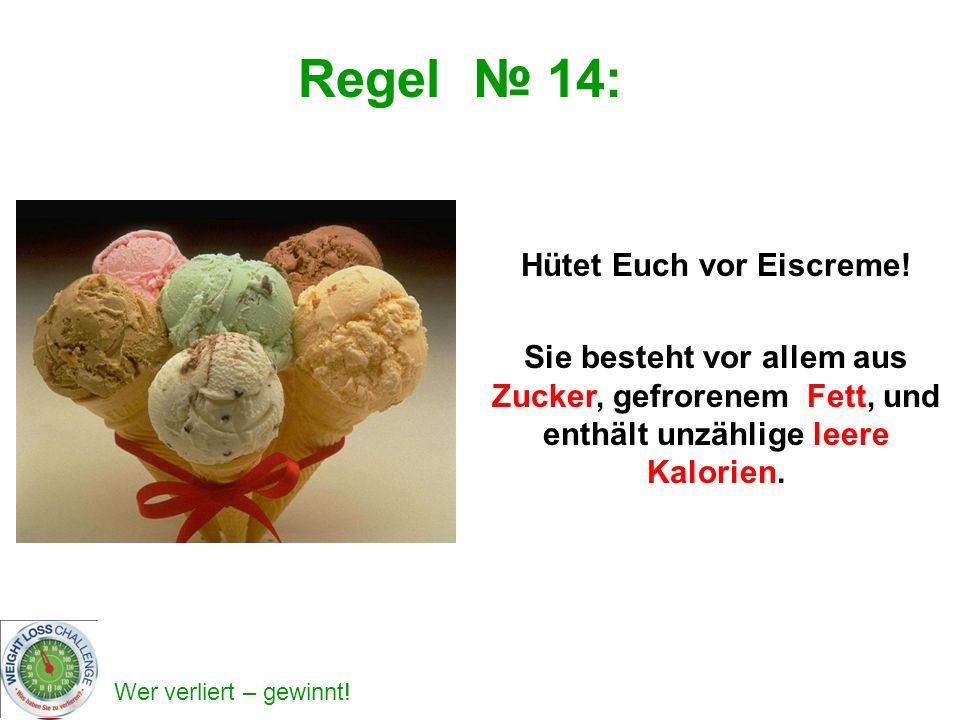 Hütet Euch vor Eiscreme!