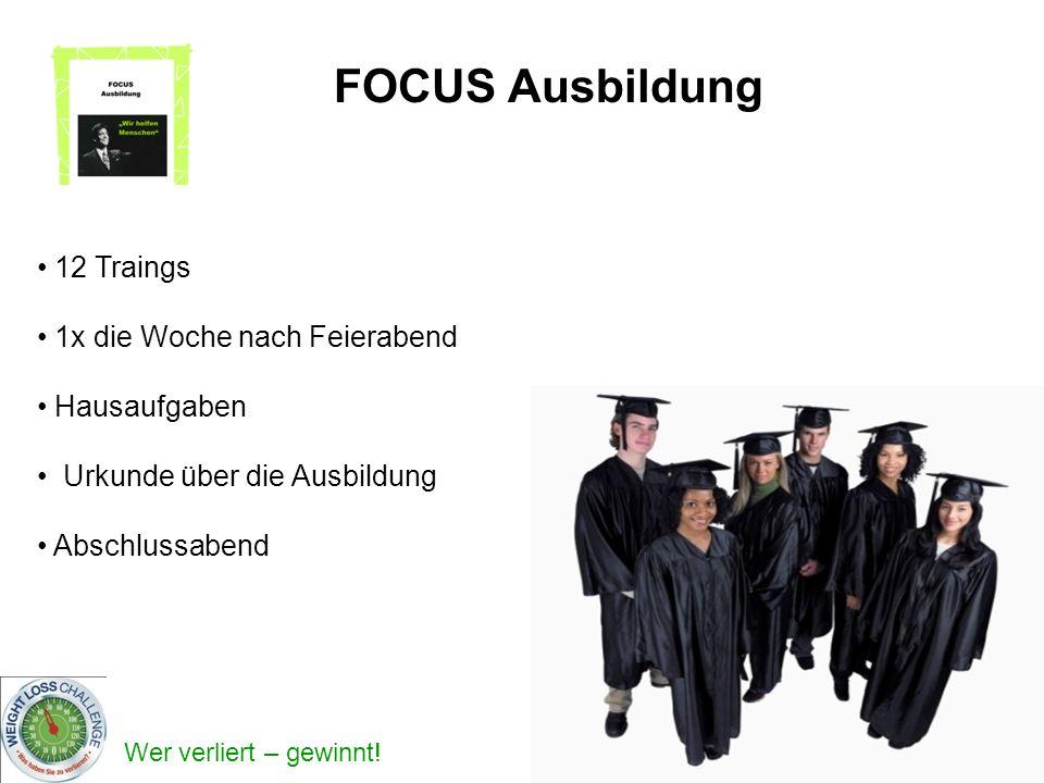 FOCUS Ausbildung 12 Traings 1x die Woche nach Feierabend Hausaufgaben