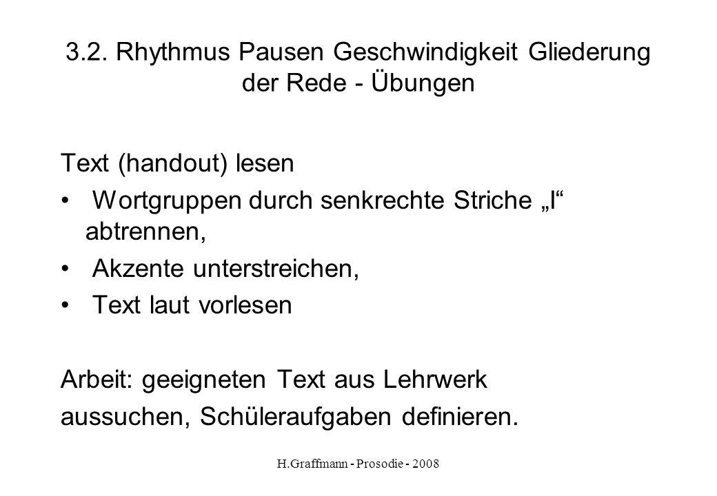 3.2. Rhythmus Pausen Geschwindigkeit Gliederung der Rede - Übungen