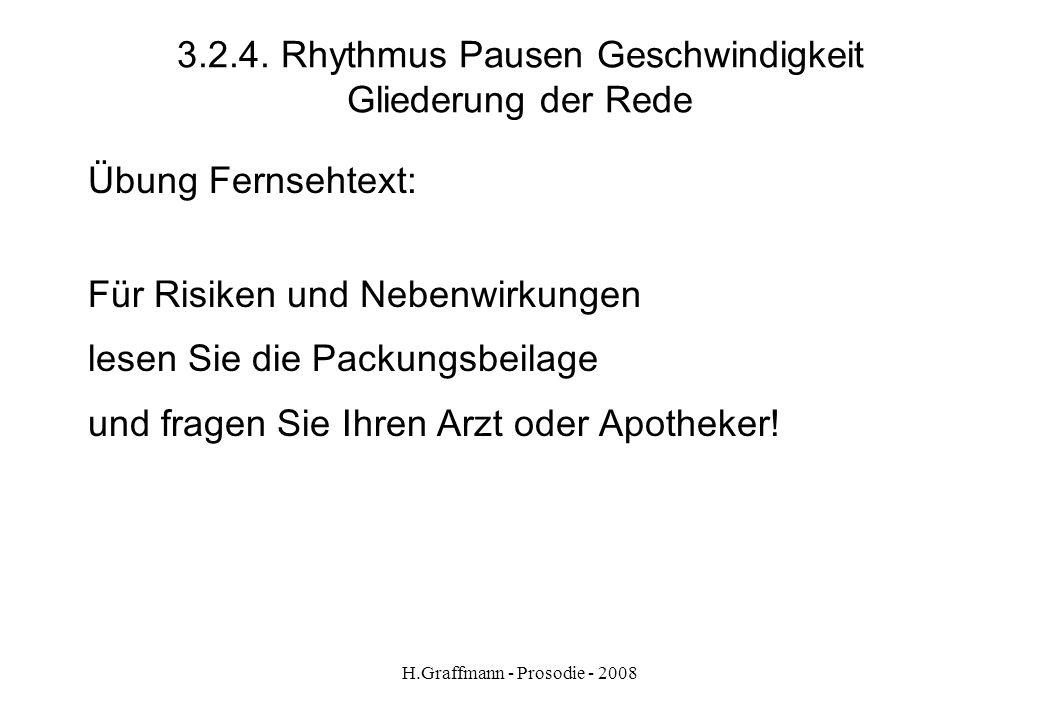 3.2.4. Rhythmus Pausen Geschwindigkeit Gliederung der Rede
