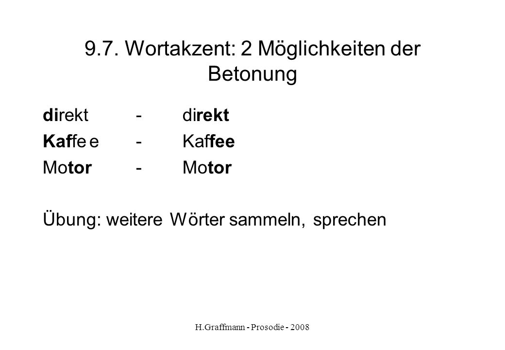 9.7. Wortakzent: 2 Möglichkeiten der Betonung