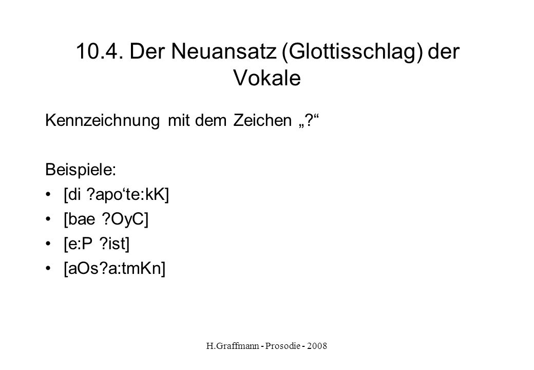 10.4. Der Neuansatz (Glottisschlag) der Vokale