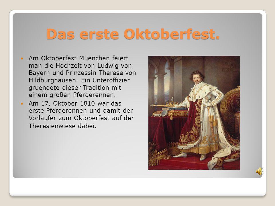 Das erste Oktoberfest.