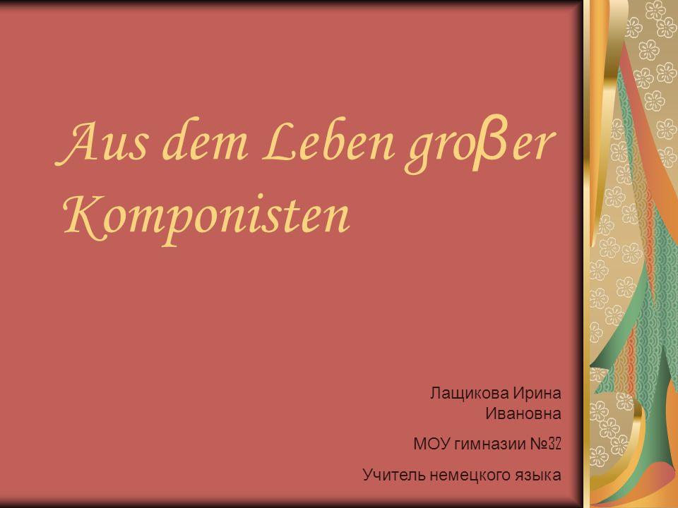 Aus dem Leben groβer Komponisten