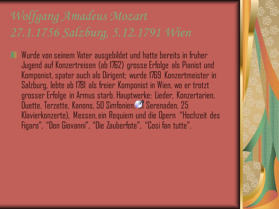 Wolfgang Amadeus Mozart 27.1.1756 Salzburg, 5.12.1791 Wien