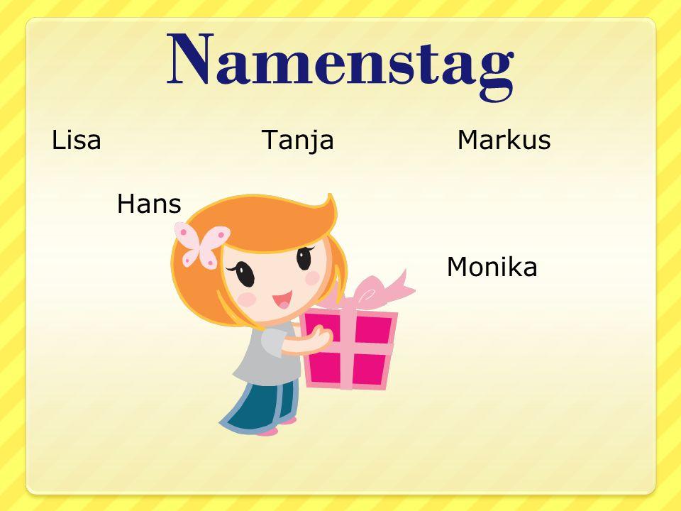 Namenstag Lisa Tanja Markus Hans Monika