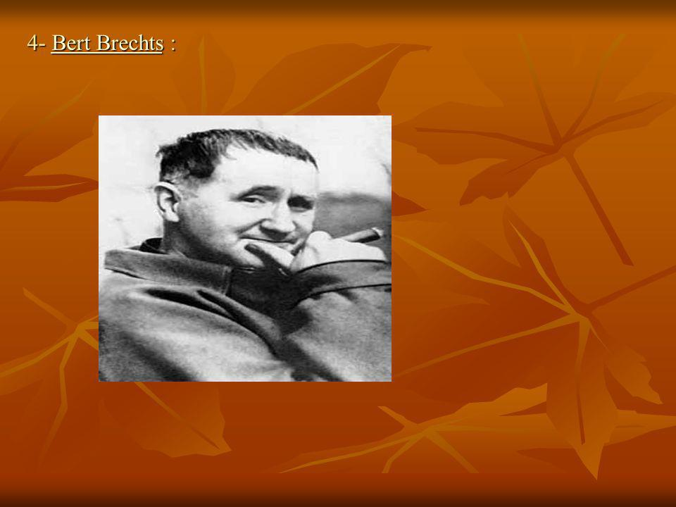 4- Bert Brechts :
