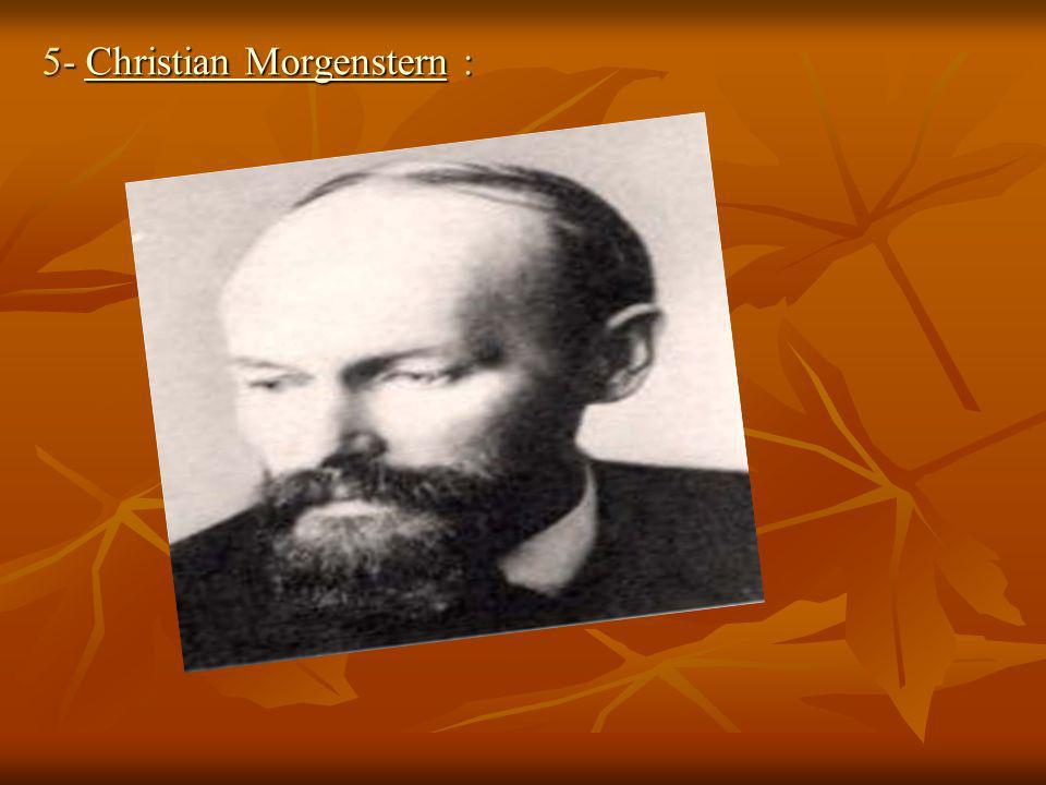 5- Christian Morgenstern :