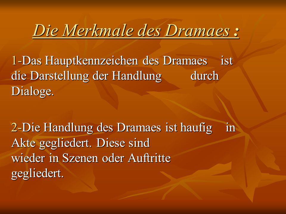 Die Merkmale des Dramaes :