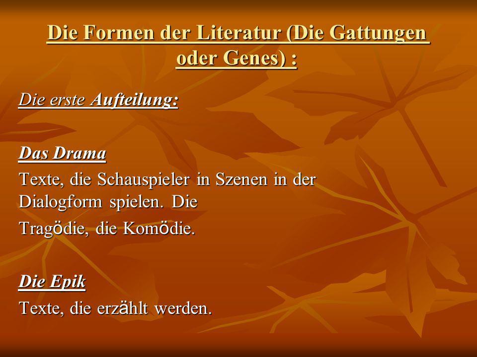 Die Formen der Literatur (Die Gattungen oder Genes) :