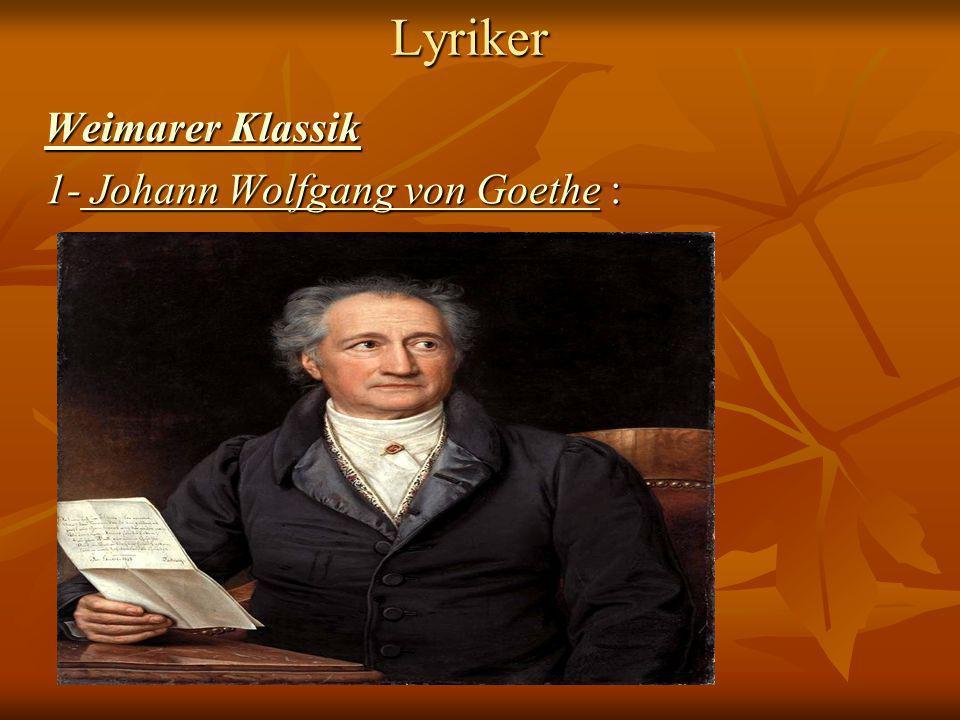 Lyriker Weimarer Klassik 1- Johann Wolfgang von Goethe :