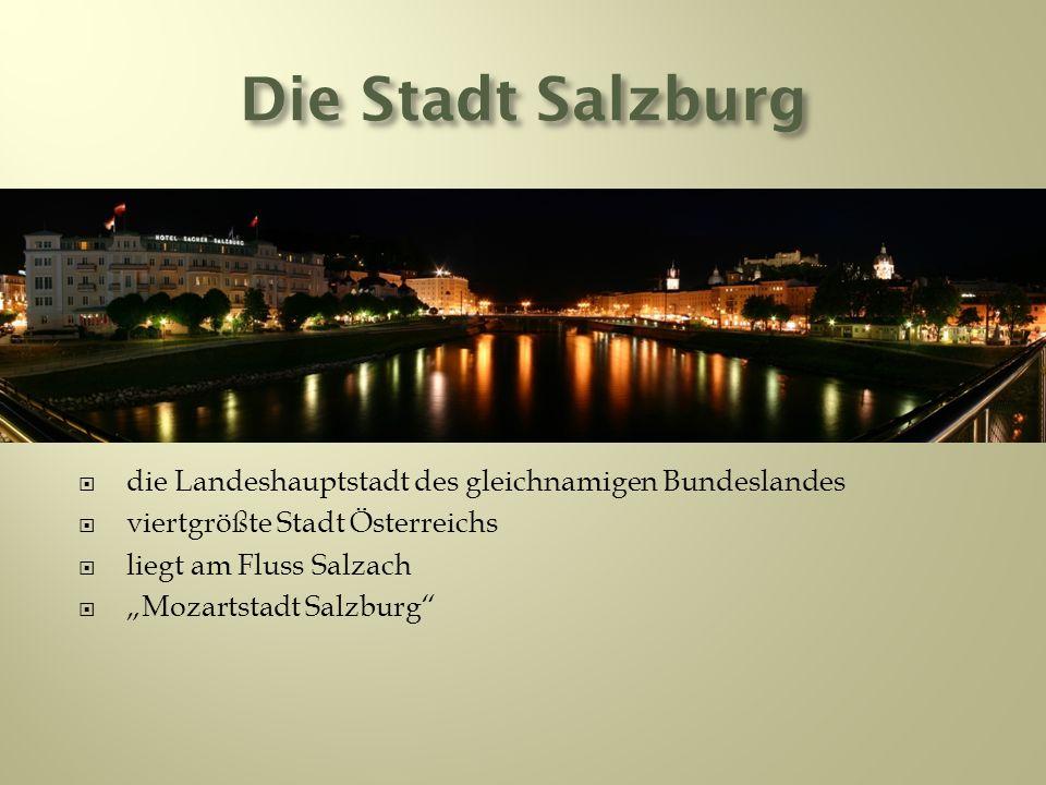 Die Stadt Salzburg die Landeshauptstadt des gleichnamigen Bundeslandes