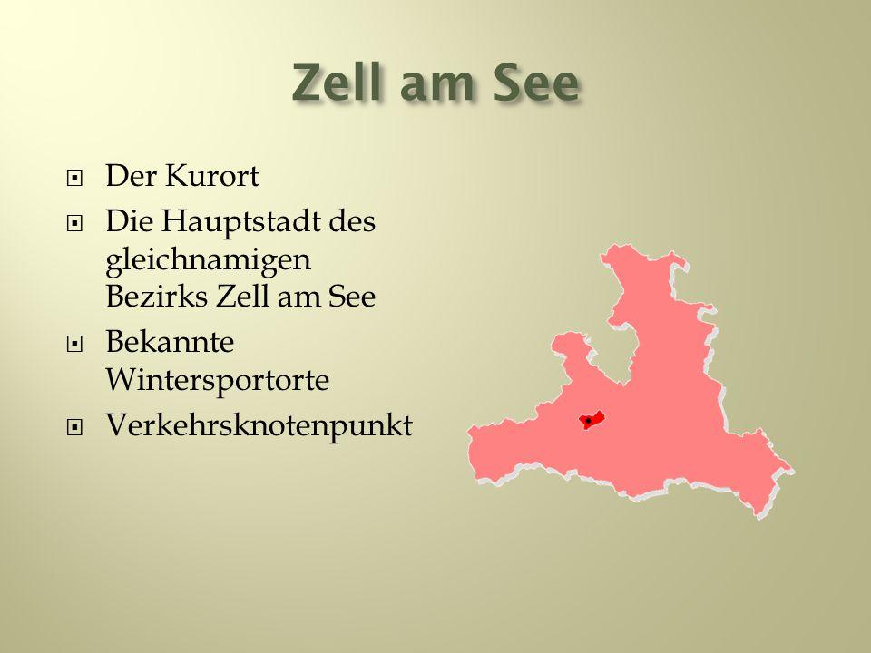 Zell am See Der Kurort. Die Hauptstadt des gleichnamigen Bezirks Zell am See. Bekannte Wintersportorte.