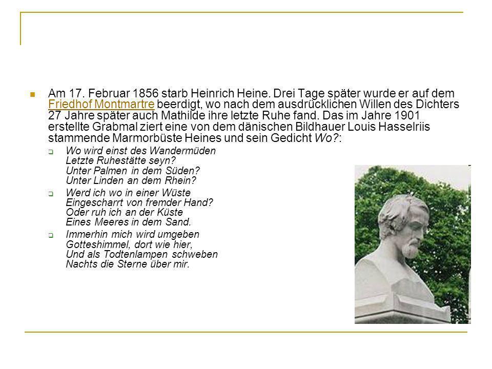 Am 17. Februar 1856 starb Heinrich Heine