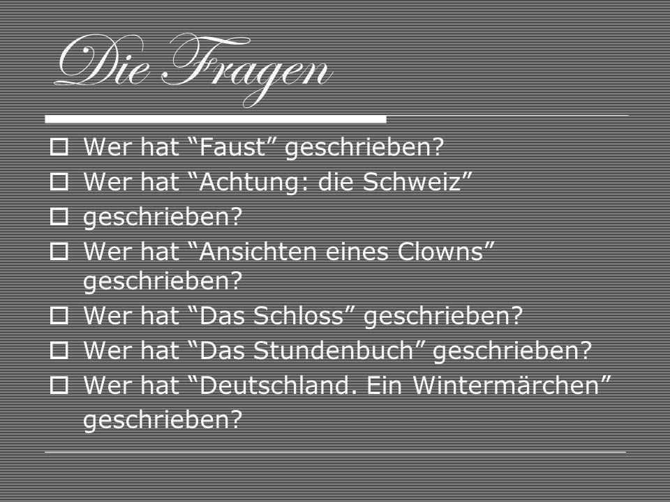 Die Fragen Wer hat Faust geschrieben Wer hat Achtung: die Schweiz