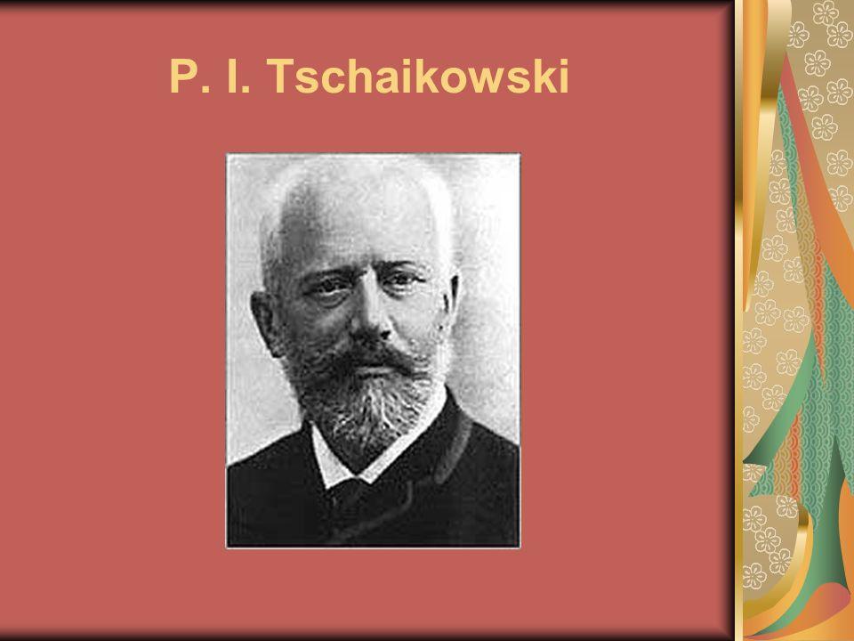 P. I. Tschaikowski