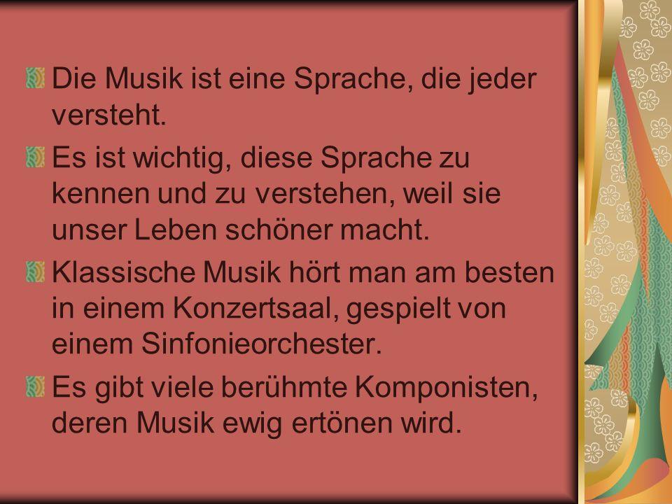 Die Musik ist eine Sprache, die jeder versteht.