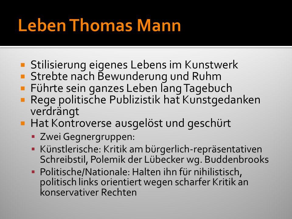 Leben Thomas Mann Stilisierung eigenes Lebens im Kunstwerk