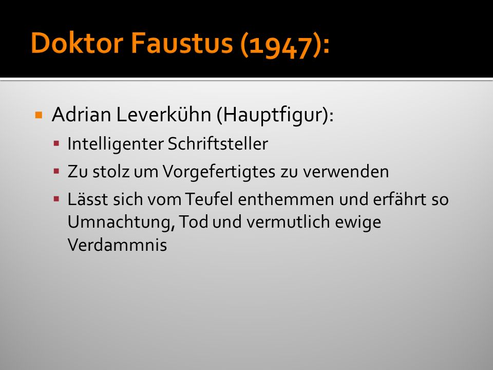 Doktor Faustus (1947): Adrian Leverkühn (Hauptfigur):