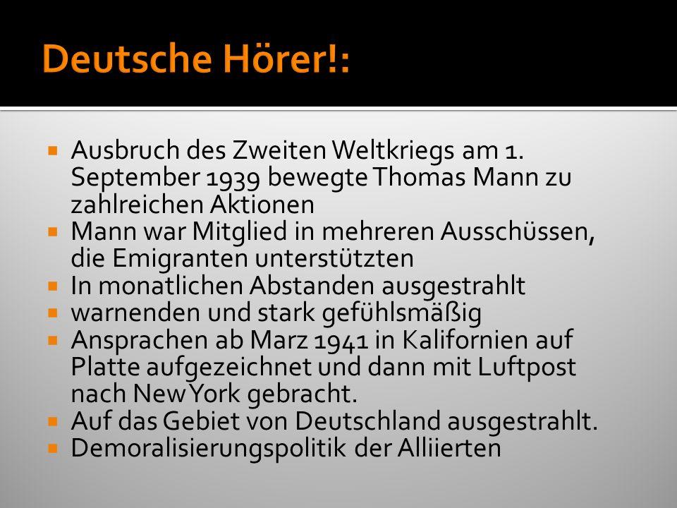 Deutsche Hörer!: Ausbruch des Zweiten Weltkriegs am 1. September 1939 bewegte Thomas Mann zu zahlreichen Aktionen.