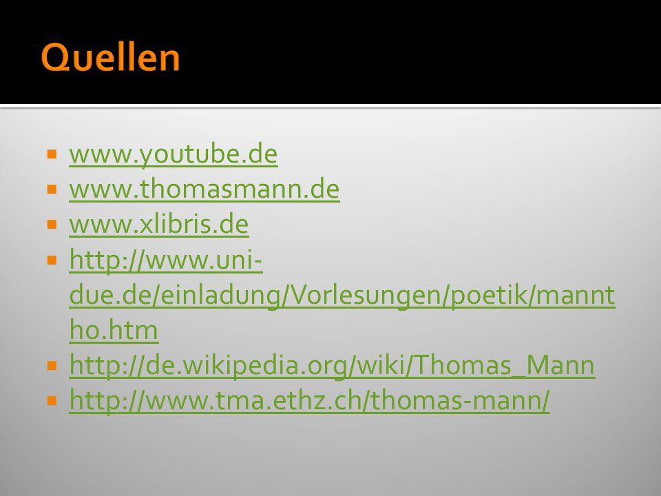 Quellen www.youtube.de www.thomasmann.de www.xlibris.de
