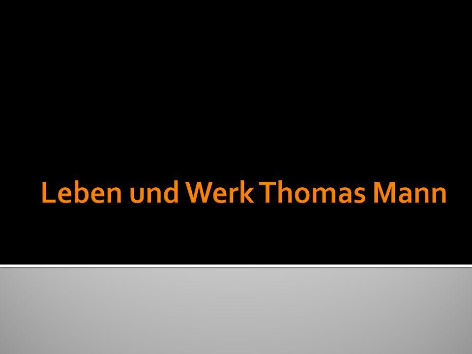 Leben und Werk Thomas Mann