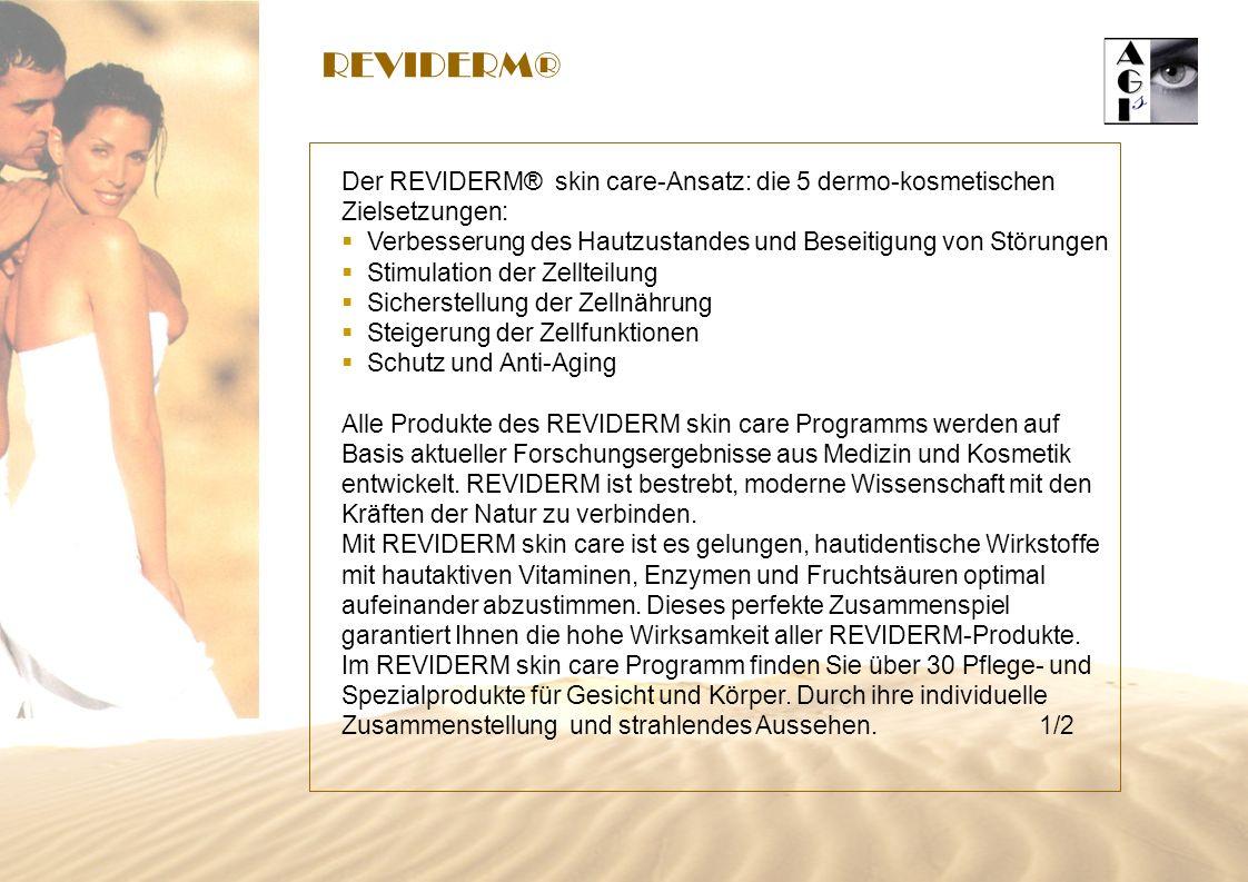 REVIDERM® Der REVIDERM® skin care-Ansatz: die 5 dermo-kosmetischen Zielsetzungen: Verbesserung des Hautzustandes und Beseitigung von Störungen.