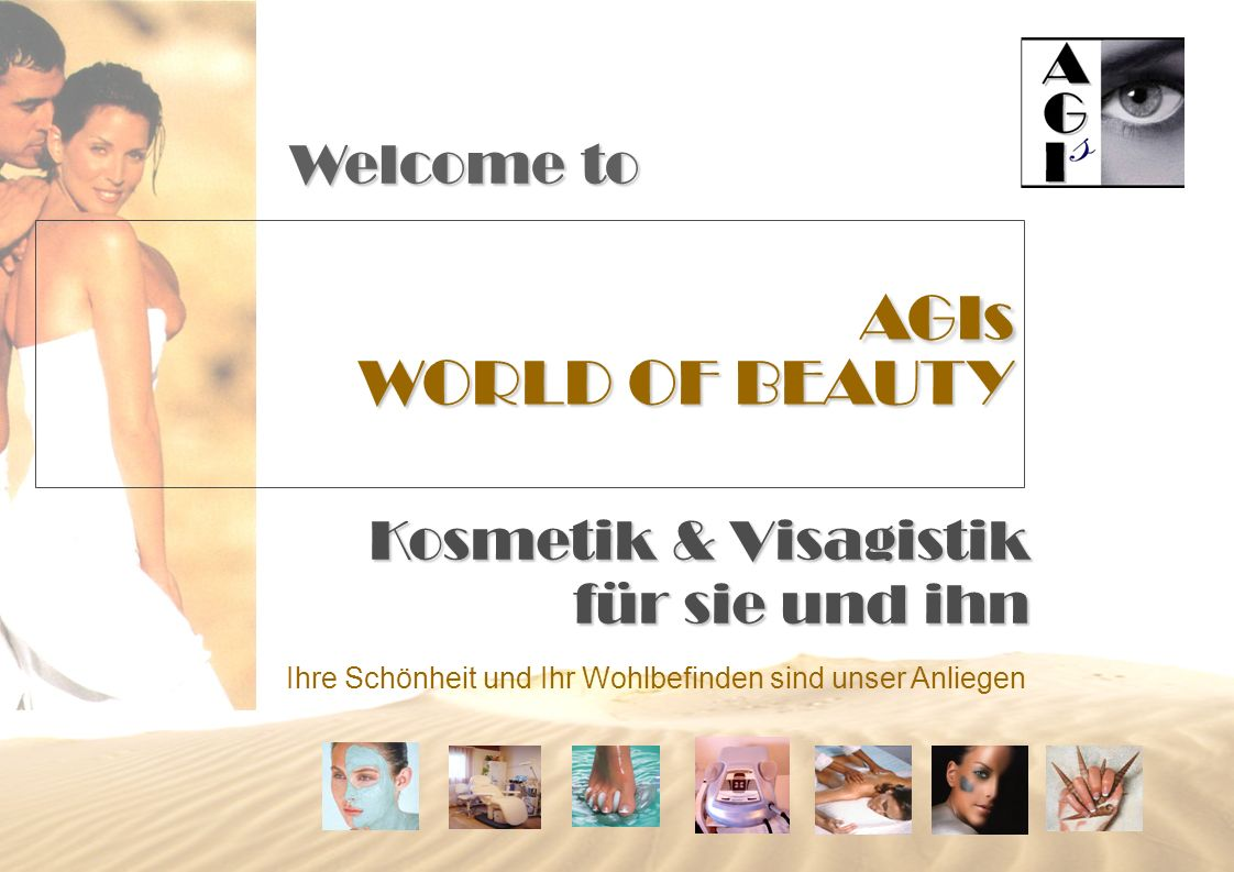AGIs WORLD OF BEAUTY Welcome to Kosmetik & Visagistik für sie und ihn