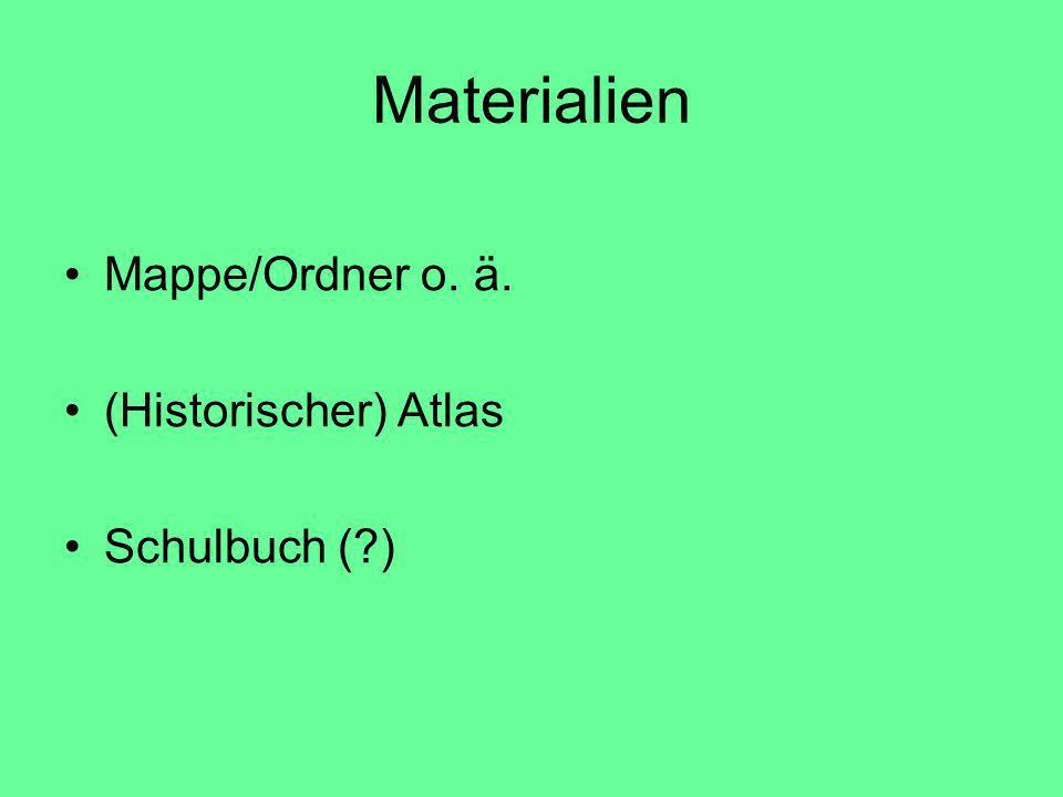 Materialien Mappe/Ordner o. ä. (Historischer) Atlas Schulbuch ( )