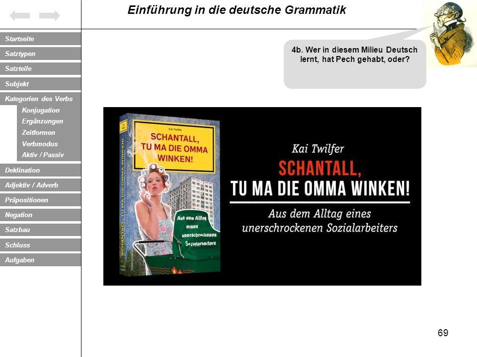 4b. Wer in diesem Milieu Deutsch lernt, hat Pech gehabt, oder