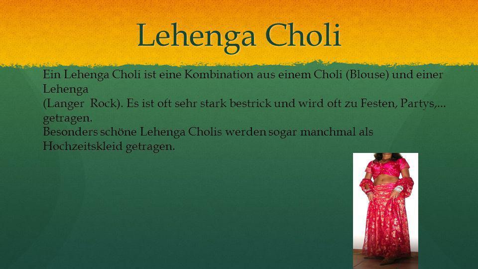 Lehenga Choli Ein Lehenga Choli ist eine Kombination aus einem Choli (Blouse) und einer Lehenga.