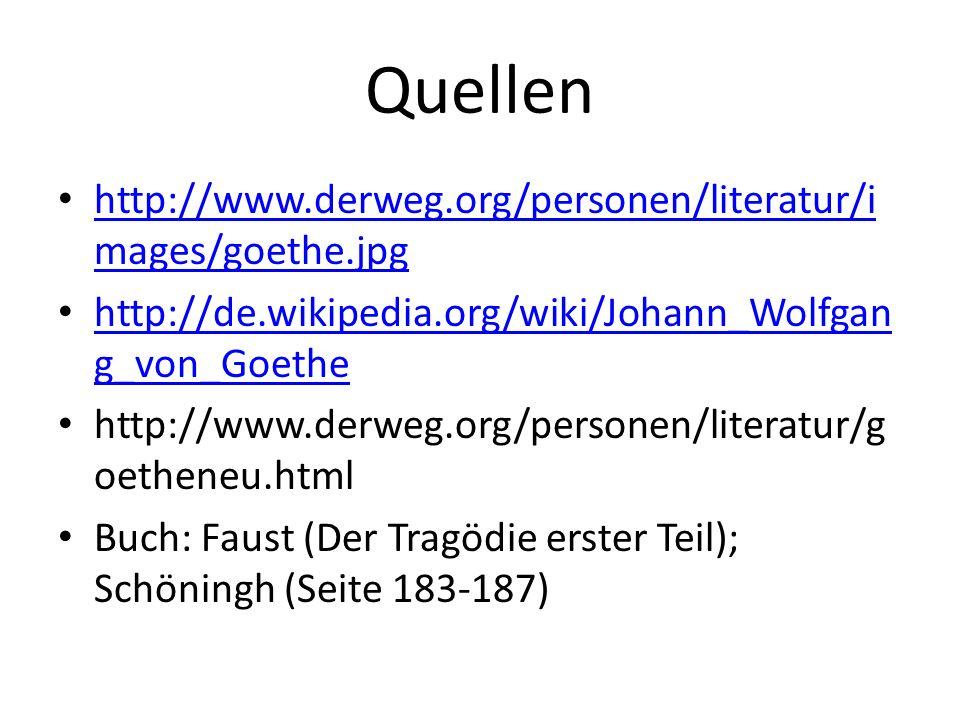 Quellen http://www.derweg.org/personen/literatur/images/goethe.jpg