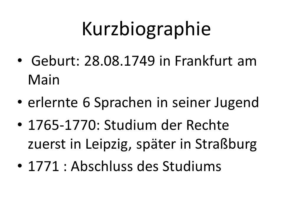 Kurzbiographie Geburt: 28.08.1749 in Frankfurt am Main