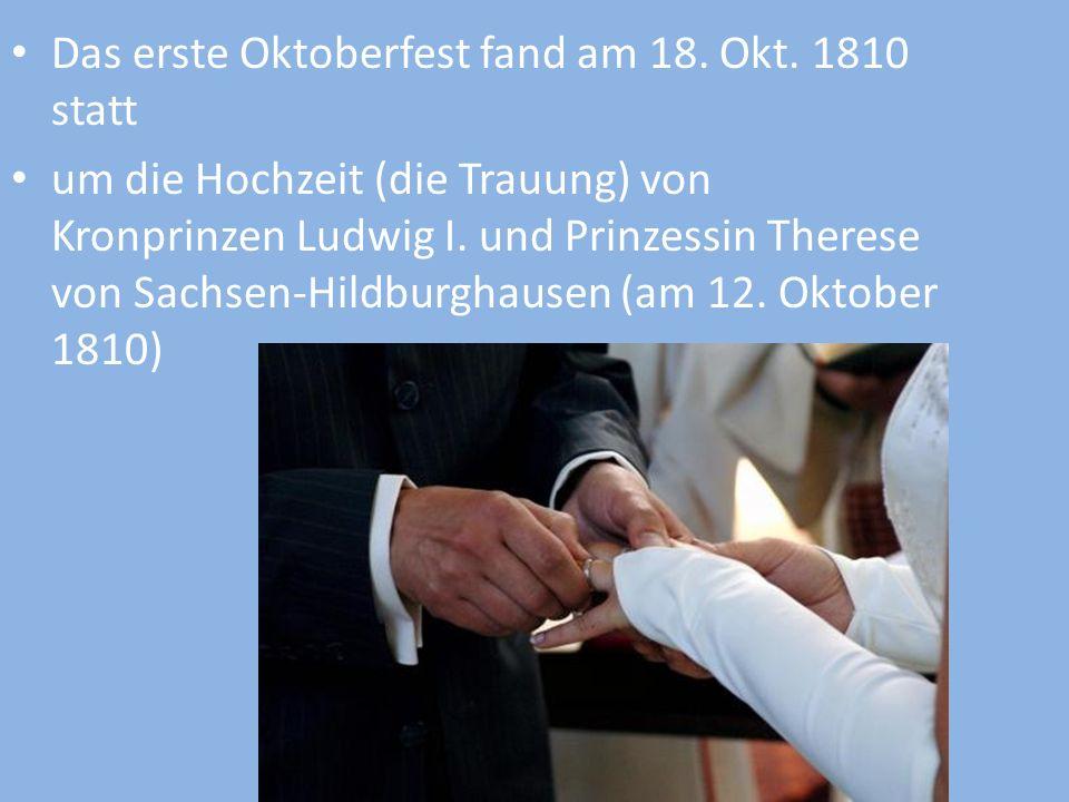 Das erste Oktoberfest fand am 18. Okt. 1810 statt