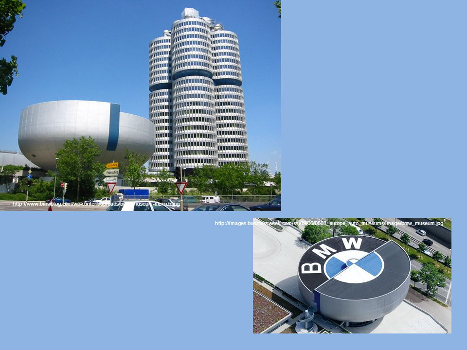 http://www.bmwblog.com/wp-content/uploads/bmw-museum-munich.jpg http://images.businessweek.com/ss/09/06/0608_europe_auto_museums/image/bmw_museum.jpg.