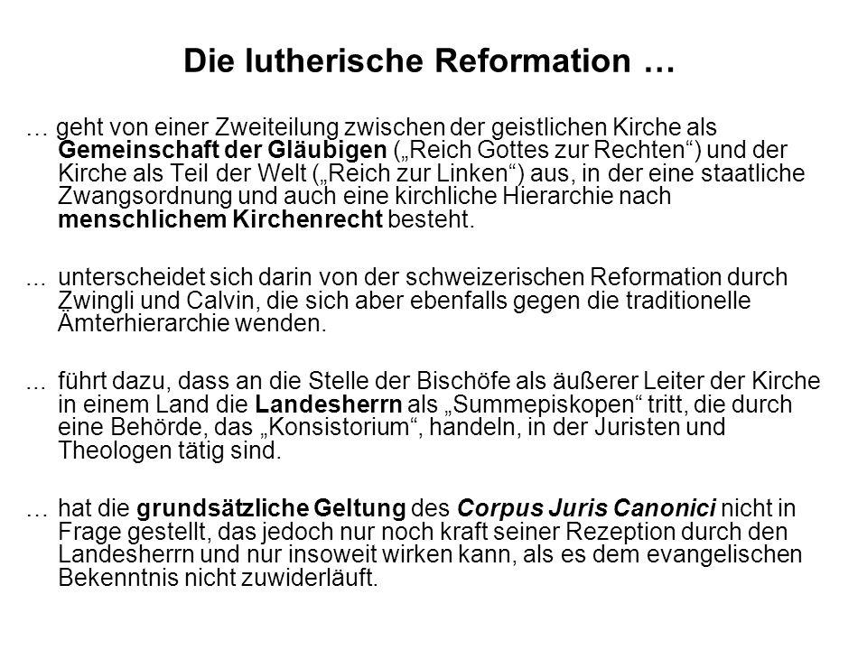 Die lutherische Reformation …