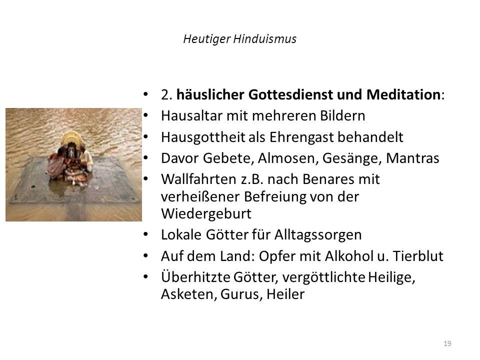 2. häuslicher Gottesdienst und Meditation: