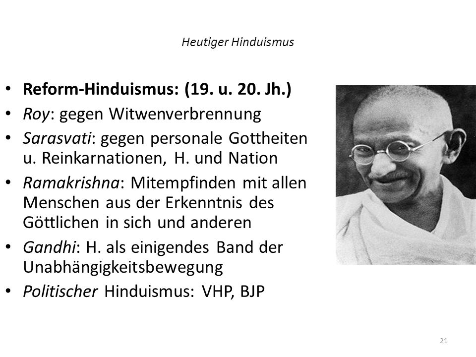Reform-Hinduismus: (19. u. 20. Jh.) Roy: gegen Witwenverbrennung